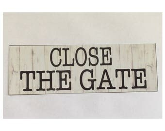 Gate Please Close The Gate Sign - Timber Look Tin Fence Plastic Hanging