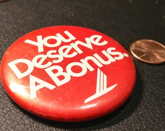 "Vintage Pinback Button: ""You Deserve A Bonus."""