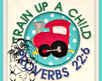 Proverbs 22:6, Train up a child in the way he should go - Applique Religion Bible ~ Downloadable DiGiTaL Machine Embroidery Design by Carrie