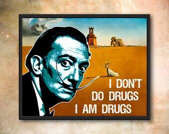 "Salvador Dali Original Pop-Art Print ""I Don't Do Drugs, I Am Drugs"" Quote surrealist  11x14 8x10 8.5x11"