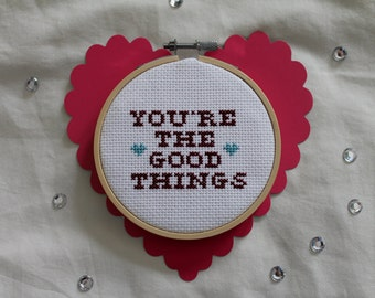 "You're The Good Things/Modest Mouse/Rock and Roll Cross Stitch/Valentines Day/4"" Embroidery Hoop"