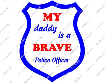 Digital Cut File - My Daddy is a Brave Police Officer, Mug, Pillow,  Vinyl Cutting File, SVG, Silhouette, Make the Cut, Cricut