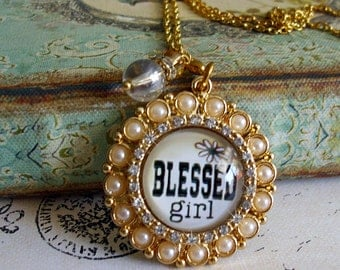 Blessed Girl, pendant...gift boxed READY to SHIP, whimsy pendants, altered art pendants, religious pendants,princess, gifts for mom
