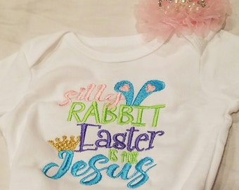Silly Rabbit Easter if for Jesus