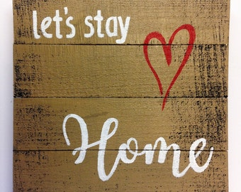 Let's stay home sign pallet wood upcycled heart painting Trimble Crafts valentine gift