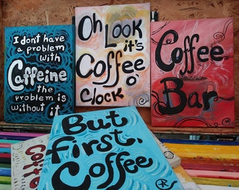 """Coffee sign  coffe quotes Hand painted Typography on Canvas  9"""" x12 """"  by eileenaart"""