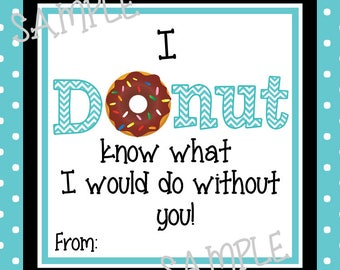Instant Download. Donut Tag. Donut. Blue. Donut know what I would do.  Printabe Tag. Teacher Appreciation. End of school year. Teacher gift.