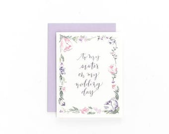 Floral To my Sister on my wedding day ~ Greeting Card