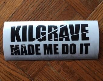 Jessica Jones Inspired 'Kilgrave Made Me Do It' Car, Laptop, or Decor Vinyl Decal