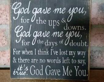 """Wood Sign """"God gave me you"""""""