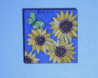 Sunflower and Butterfly painting One of a kind Original Folk Art Painting Believe