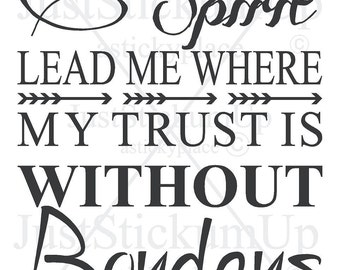 Spirit Lead Me Where My Trust is Without Borders Scripture, Digital Cutting File, Svg, Eps, Png, JPEG, Print File
