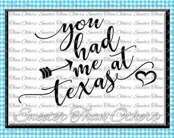 Texas SVG T shirt Design Vinyl  SVG and DXF Files, You had me svg, You had me at Texas cut file, Silhouette, Cameo, Cricut, Instant Download