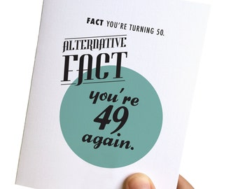 50th birthday card // 50th birthday card for her // 50th birthday card for him // funny birthday cards // alternative facts