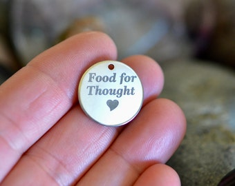 Food for Thought Custom Laser Engraved Stainless Steel Charm CC266