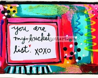 You Are My Bucket List-Print on Wood Canvas