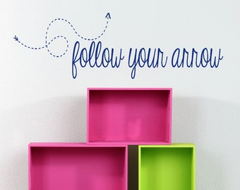 Follow Your Arrow Wall Decal, Childrens Decal, Bedroom Wall Decal, Home Decor, Vinyl Decal, Wall Lettering