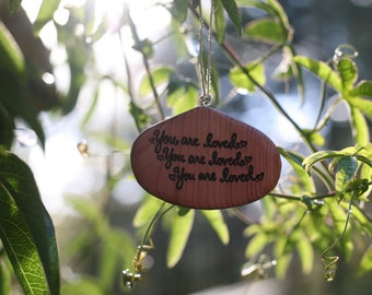 Wooden Ornament- Red Cedar- You Are Loved, You Are Loved, You Are Loved -Natural Wood
