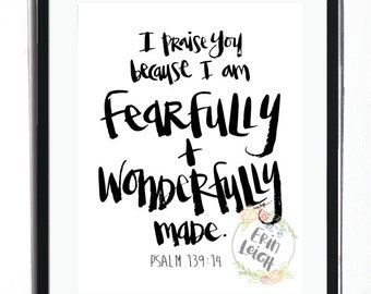 I praise you because I am fearfully and wonderfully made. Psalm 139:14. Bible Verse Print. Scripture Print. Nursery Print.Nursery Bible Art.