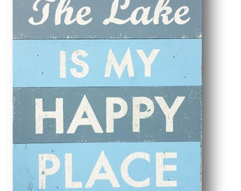 Rustic sign, Lake Sign, The Lake is my happy place 12 x 16 Light blue and gray