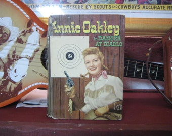 "Annie Oakley ""In Danger At Diablo"", 1955 Publication of ""In Danger At Diablo"", Vintage Annie Oakley Book, Western Fiction Book, Cowgirl Book"