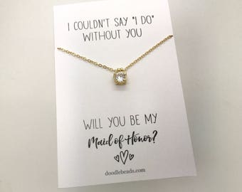 Bridesmaid gift, bridesmaid THANK YOU gift Silver or gold CZ Solitaire Necklace, I couldn't say I do without you, maid of honor, flower girl