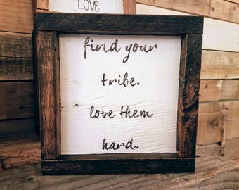 Find Your Tribe Love Them Hard Framed Mini Sign