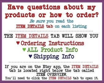 How Do I Order from Your Shop? Read ITEM DETAILS Tab On Each Listing for Ordering Instructions, All Product Info & Shipping Times