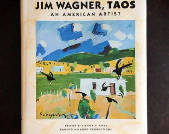First Edition 1993 Jim Wagner, Taos: An American Artist art book by Stephen M. Parks, American artist, contemporary folk art, New Mexico art