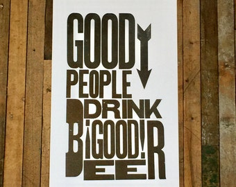 Good People Drink Good Beer Poster, Black and White Sign, Letterpress Print