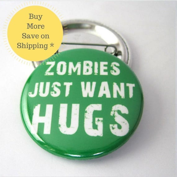 Zombie, The Walking Dead, Zombie Apocalypse, Zombie Survival, Zombie Plan, Zombie Hugs, Pin for Backpacks, Fridge Magnets 1.5 inch (38mm)
