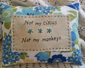 Prim Stitchery Not My Circus, Not My Monkeys ~ OFG