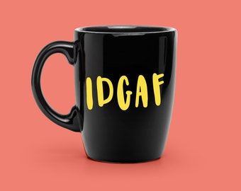 Hand Lettered IDGAF Decal - Coffee Mug Decal - Unique Sad Girl Party Decal - Statement Mug Sticker