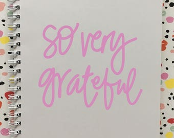 So very grateful Notebook - Notebook, Gratitide journal, Paper Notebook, Spiral Notebook, Simple Notebook, Note Pads, Note Book, Paper Note