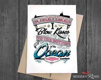 Sometimes I Blow Kisses to the Bottom of the Ocean - 5x7 Greeting Card