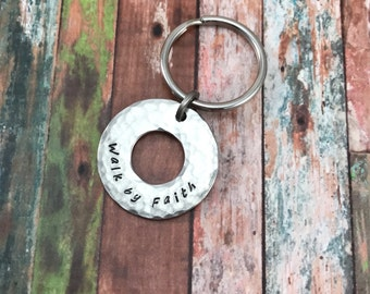 Walk By Faith, Inspirational Hand Stamped Keychain - Religious, Stainless Steel Washer - Distressed - wedding - father's day - birthday - Va