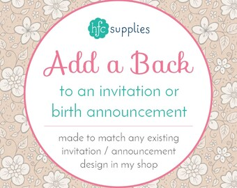 Add A Back Design to any printable invitation or birth announcement in my shop