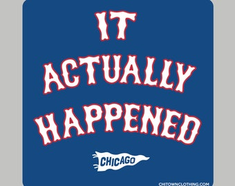 It Actually Happened Chicago Cubs Sticker