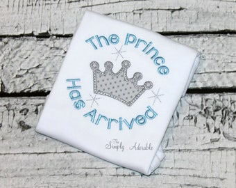 Newborn Boy's The Prince Has Arrived Shirt, Newborn Boy's Shirt, Newborn Boy's Hospital Outfit,  Baby Boy's  The Prince Has Arrived Shirt