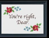 You're right, Dear. Custom cross stitch pattern and kit for Leah