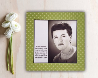 All Occasion Card - In my next life I'm coming back ... - Birthday Support Encouragement Vintage Woman Funny Card
