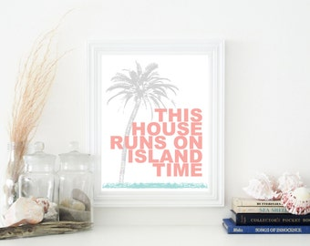 "PRINTED - This House Runs On Island Time Coastal Beach House Decor Typography Wall Art Print Custom Colors (8"" x 10"") by Palmetto Greetings"
