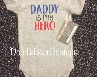 Baby Onesie- daddy is my hero