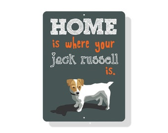 """Home Is Where Your Jack Russell Is Sign 9"""" X 12"""" (grey)"""