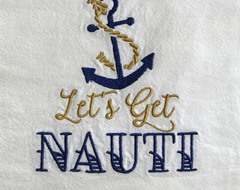 "Nautical Flour Sack Towel ""Let's get nauti"" blue gold ocean anchor sea summer beach boating tea towel, hostess gift, kitchen towel"