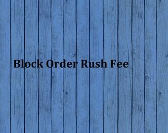 Custom Block Order Rush Fee