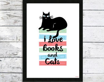 I Love Books and Cats  - Cats - Cat prints - Books and Cats - Cat lovers gift - Cat art print