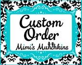Custom Order for D. Bierma