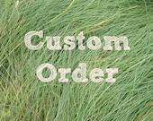 Custom order for Nicola