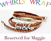 Reserved for Maggie, Leather Braid Wrap Bracelet, Whirly Wrap, Custom initials, R and C, secure magnet, easy on,